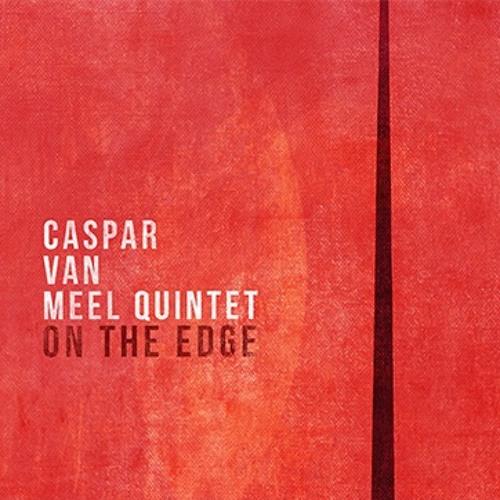 Caspar Van Meel Quintet 'On The Edge' Snippet - Cataclysm