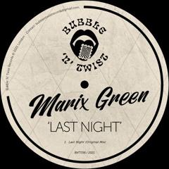 📣 MARIX GREEN - Last Night [BNT056] 27th August 2021