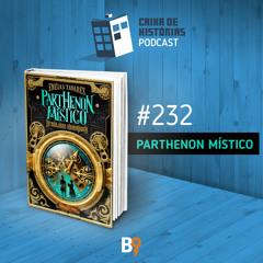 Caixa de Histórias 232 – Parthenon Místico