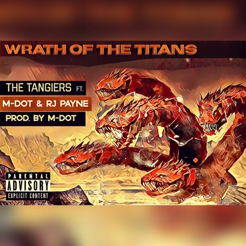 The Tangiers Ft. M-Dot & RJ Payne - Wrath Of The Titans (prod. by M-Dot)