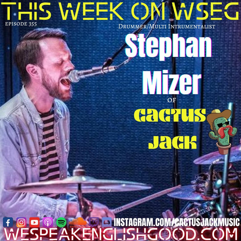 Episode 355 - Stephan Mizer Of Cactus Jack (Drummer/Multi-Instrumentalist)