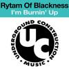 I'm Burnin Up (Rytam of the Black)