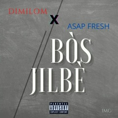 Dimilòm Feat Asap Fresh - Bòs Jilbè
