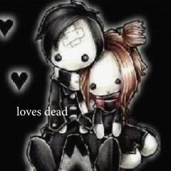 LOVES DEAD [PROD. MIRO]