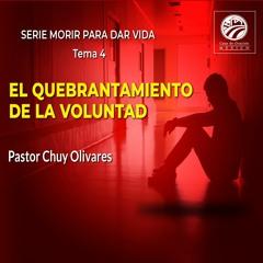 Chuy Olivares - El quebrantamiento de la voluntad