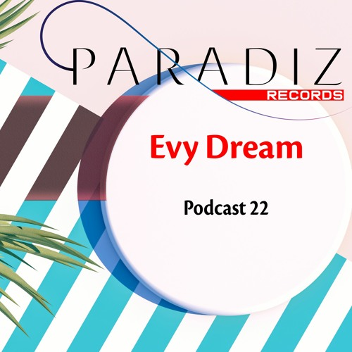 Podcast 22 mixed by Evy Dream