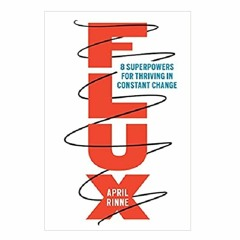 Podcast 858:  FLUX: 8 Superpowers for Thriving in Constant Change with April Rinne