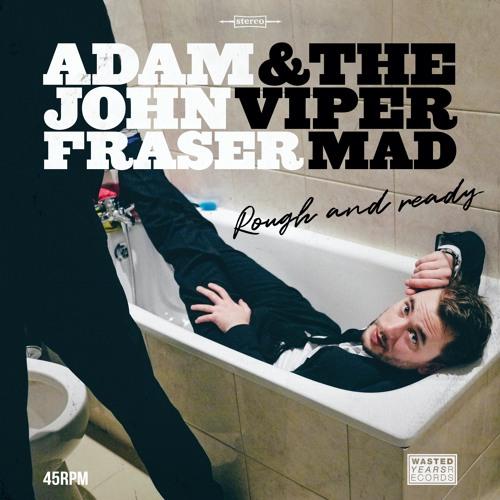 Adam John Fraser & The Viper Mad — Rough & Ready EP