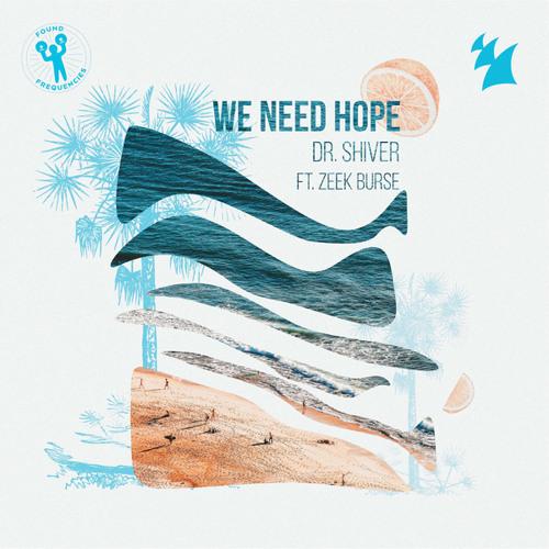 Dr. Shiver feat. Zeek Burse - We Need Hope