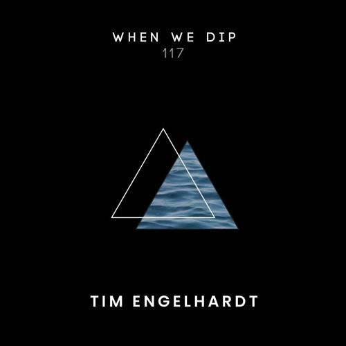 Tim Engelhardt - When We Dip 117