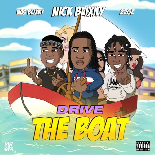 Drive The Boat (feat. 22Gz & Nas Blixky)