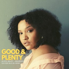 Alex Isley + Masego - Good & Plenty (Xavier BLK Re-WERC)