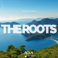OUT NOW! Irmak Akan - The Roots