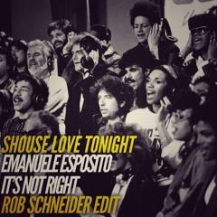 Shouse x Emanuele Esposito - Love Tonight x It's Not Right (Rob Schneider Edit)