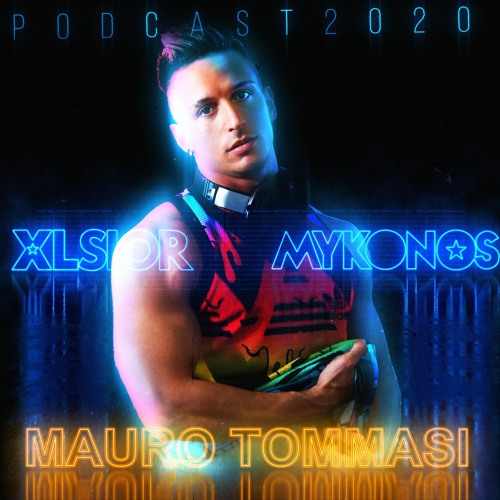 XLSIOR MYKONOS Podcast 2020 By MAURO TOMMASI