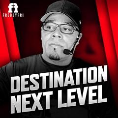 Destination Next Level