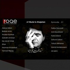 Roqe - Episode 51 - Special Edition: A Tribute to Shajarian