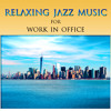 Relaxing Jazz Music for Work in Office
