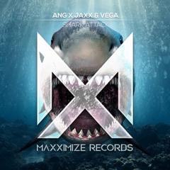 ANG X Jaxx & Vega - Shark Attack