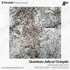 Quantum Jolly w/ Octoptic 06 - 10 - 21