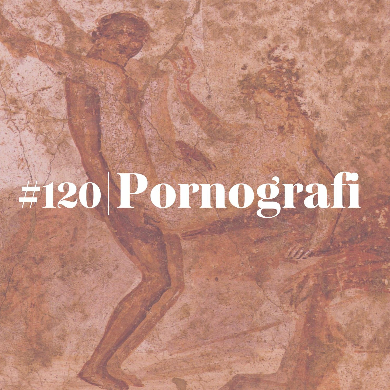 #120 Pornografi