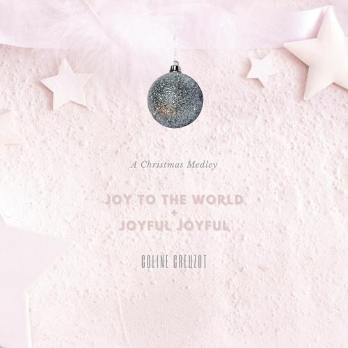 Joy to the World + Joyful Joyful