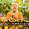 Đạo Tràng Huynh Đệ Mến Thương [GỐC] - TT. Thích Chân Quang