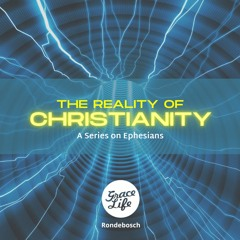 The Reality of Christianity - Part 1 - You're A Most Holy Thing - Shayne Holesgrove (Rondebosch)