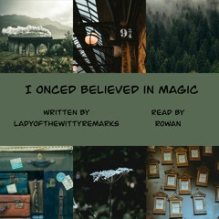 I Once Believed In Magic