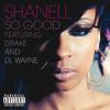 So Good (Explicit Version) [feat. Lil Wayne & Drake]