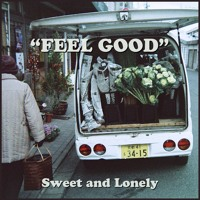 Sweet and Lonely - Feel Good