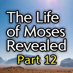 """Ancient Hebrew Biblical Stories NOT Found in the Bible - """"The Life of Moses Revealed"""" - Part 12"""