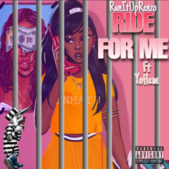 Ride For Me Ft. Yoflem