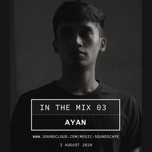 In the Mix 03 - Ayan [India]