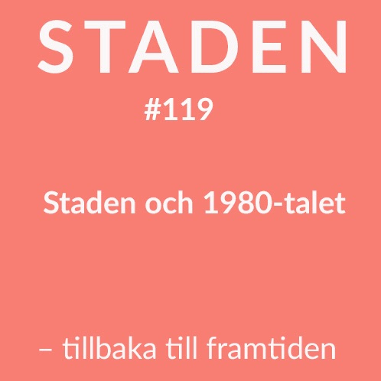 #118 Staden och 1980-talet – tillbaka till framtiden