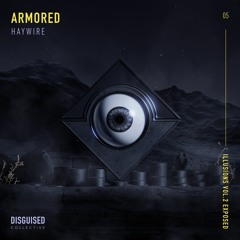 Armored - Haywire [Illusions Vol.2 - Exposed]