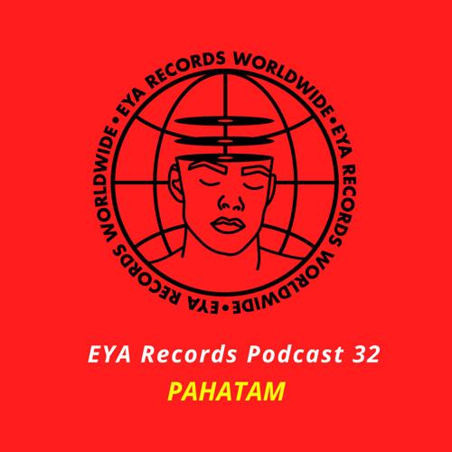 EYA Records Podcast 32 mixed by Pahatam