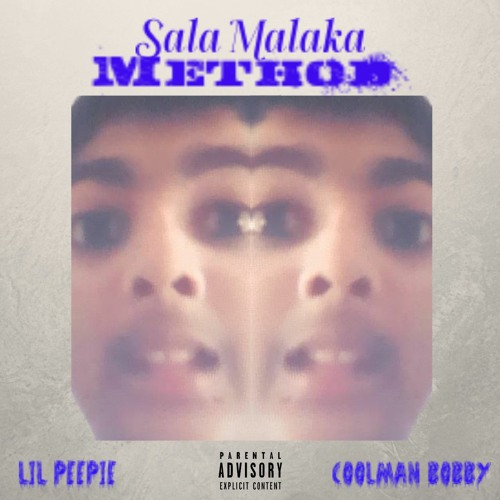 Sala Malaka - Method (feat. Lil Peepie & Coolman Bobby)