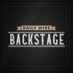 Daily Wire Backstage: Defending America… From Itself