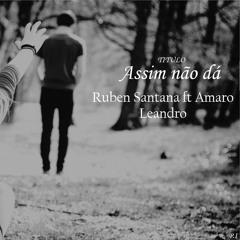 Ruben Santana ft Amaro Leandro -Assim Não Dá