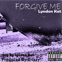 Lyndon Kat-Forgive Me[prod.by.Brizzy,ENG by Lyndon Kat].mp3