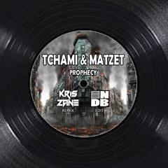 Tchami & Matzet - Prophecy - Kris Zane Remix - Inzane Nation Edit