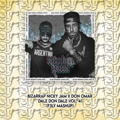 Bizarrap Nicky Jam X Don Omar - Dale Don Dale Vol. 41 (F3LY Mashup)