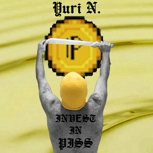 Invest In Piss