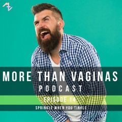 Episode 14 | Sprinkle When You Tinkle