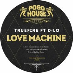 TRUEFIRE FT. D-LO - Love Machine (Mr.Tune Remix) PHR291 ll POGO HOUSE