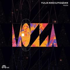 MOOD070 -  Yulia Niko And Pig&Dan - Mozza