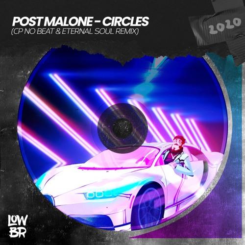 Post Malone - Circles (CP no Beat & Eternal Soul Remix)