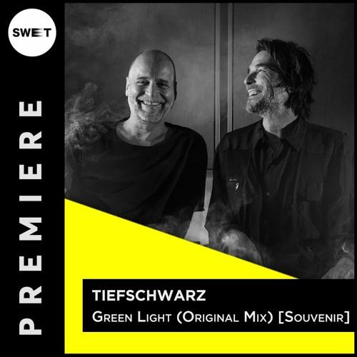 PREMIERE : Tiefschwarz - Green Light (Original Mix) [Souvenir]