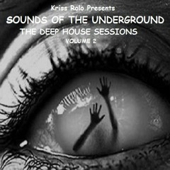 Sounds of the Underground - The Deep House Sessions Volume 2 (Hypnotic Mix) - FREE DOWNLOAD